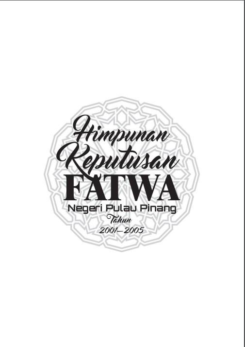 Buku Himpunan Keputusan Fatwa Negeri Pulau Pinang Tahun 2001 2005