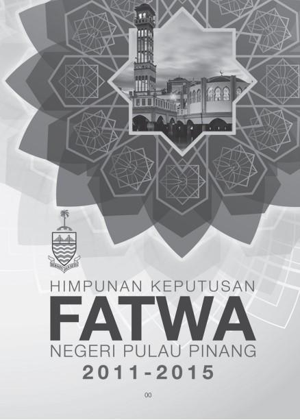Buku Himpunan Keputusan Fatwa Negeri Pulau Pinang Tahun 2011 2015